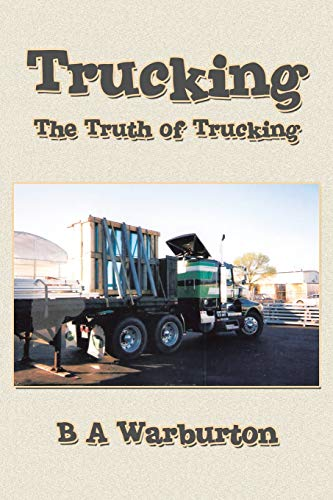 9781504907361: Trucking: The Truth of Trucking