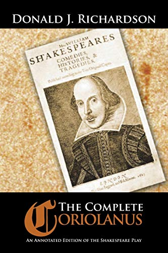 9781504907552: The Complete Coriolanus: An Annotated Edition of the Shakespeare Play