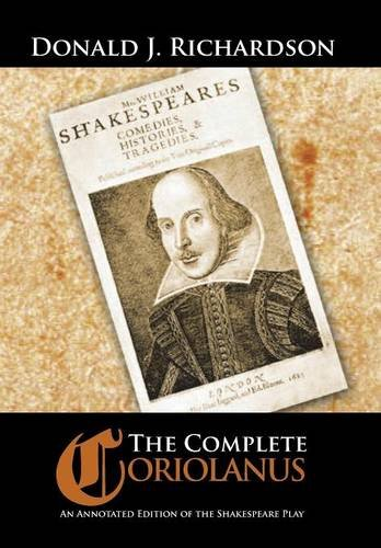 The Complete Coriolanus: An Annotated Edition of the Shakespeare Play: Richardson, Donald