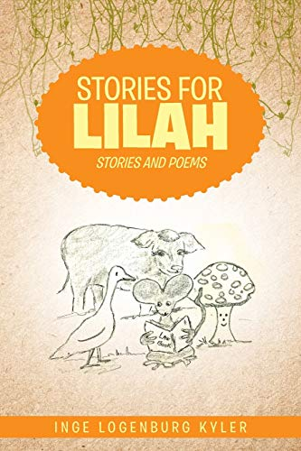 9781504908559: Stories for Lilah: Stories and Poems