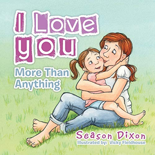 9781504909891: I Love You More Than Anything