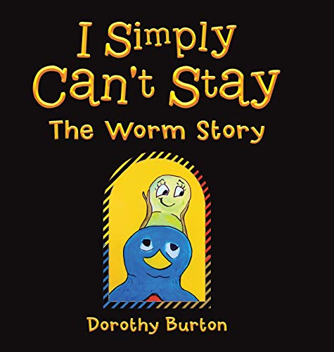 9781504910545: I Simply Can't Stay: The Worm Story
