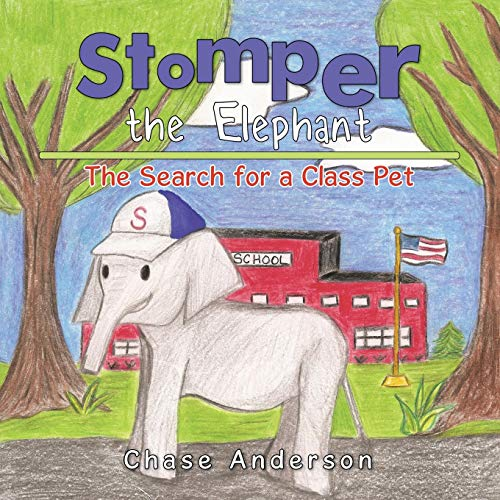 9781504910606: Stomper the Elephant: The Search for a Class Pet