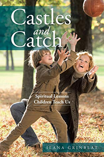 9781504911528: Castles and Catch: Spiritual Lessons Children Teach Us