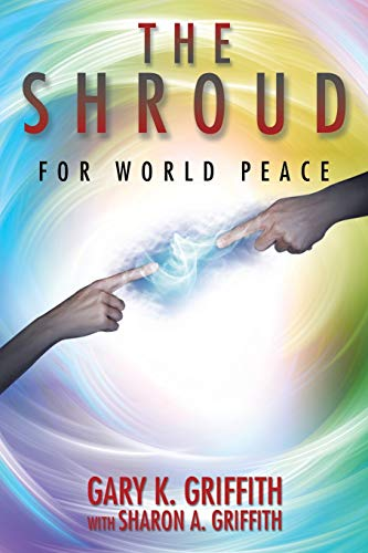 9781504912365: The Shroud: For World Peace