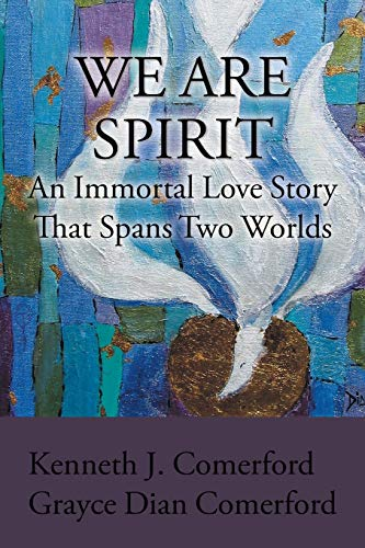 9781504912617: We Are Spirit: An Immortal Love Story That Spans Two Worlds