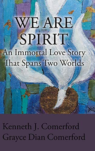 9781504912624: We Are Spirit: An Immortal Love Story That Spans Two Worlds