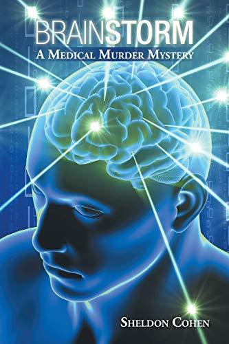 9781504912983: Brainstorm: A Medical Murder Mystery