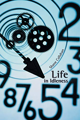 9781504913775: Life in Idleness
