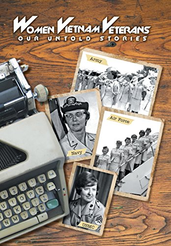 Women Vietnam Veterans: Our Untold Stories: Donna a. Lowery