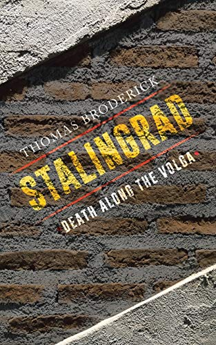 Stalingrad: Death along the Volga: Thomas Broderick