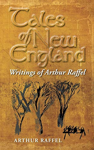 9781504914734: Tales of New England: Writings of Arthur Raffel