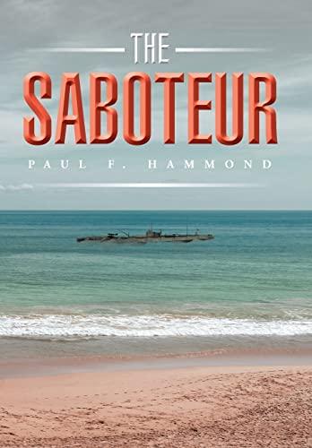 9781504916929: The Saboteur