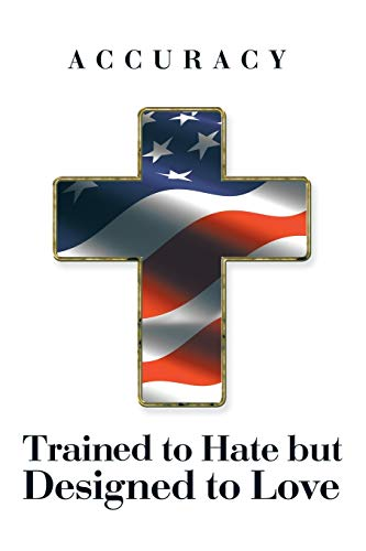 9781504917940: Trained to Hate but Designed to Love