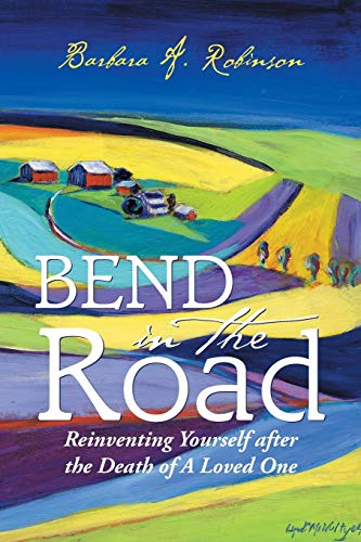 9781504918527: Bend in the Road: Reinventing Yourself after the Death of a Loved One