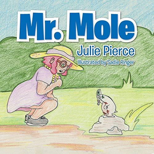 Mr. Mole: Pierce, Julie