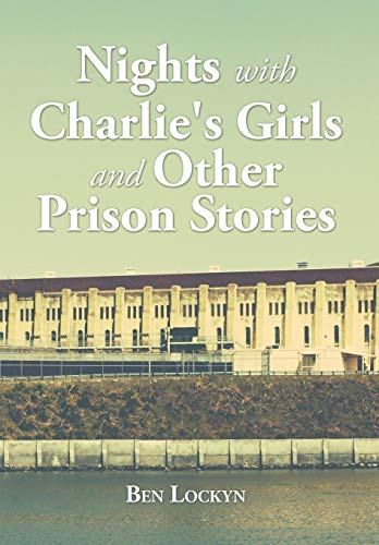 9781504920070: Nights with Charlie's Girls and Other Prison Stories
