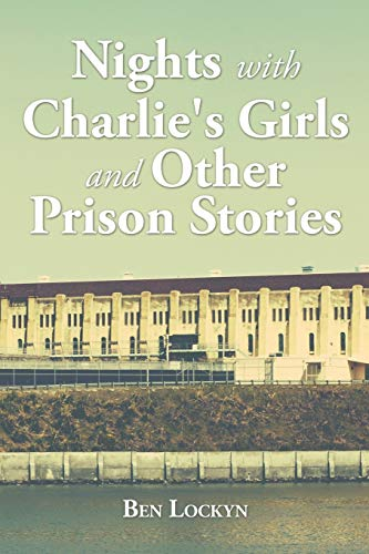 9781504920087: Nights with Charlie's Girls and Other Prison Stories