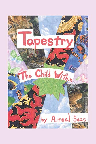 Tapestry: The Child Within (Paperback): Aireal Seas