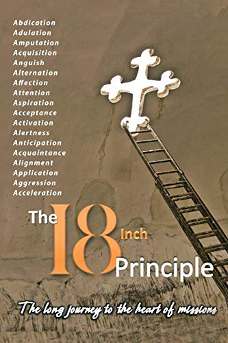 9781504920728: The 18inch Principle: The Long Journey to the Heart of Missions