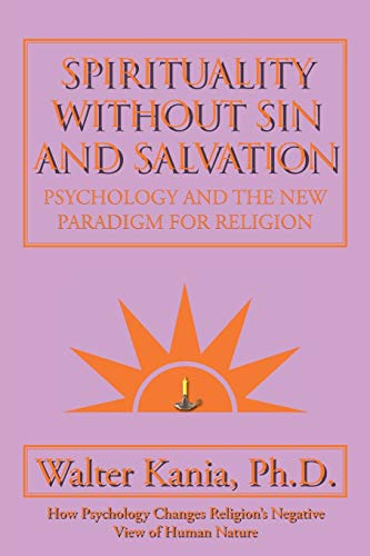 9781504921039: Spirituality Without Sin and Salvation: Psychology and the New Paradigm for Religion