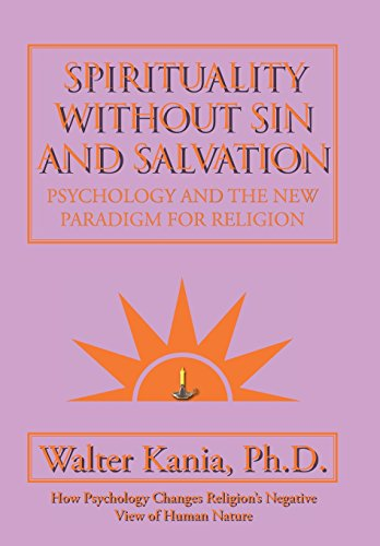 9781504921046: Spirituality Without Sin and Salvation: Psychology and the New Paradigm for Religion