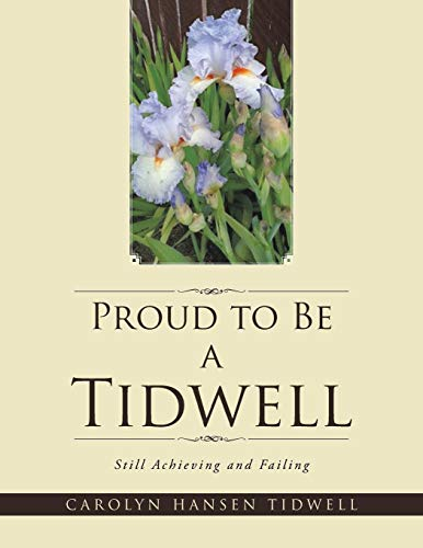 Proud to Be a Tidwell: Still Achieving and Failing: Carolyn Hansen Tidwell