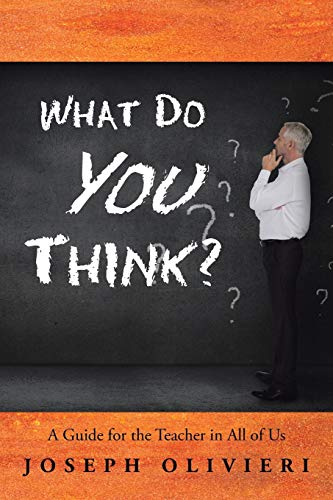 9781504923125: What Do You Think?: A Guide for the Teacher in All of Us