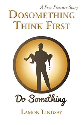 9781504924719: Dosomething Think First: A Peer Pressure Story