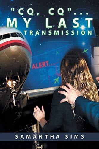 "9781504925426: ""Cq, Cq"" . . . My Last Transmission"