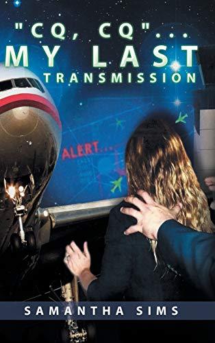 9781504925433: CQ, CQ. . . My Last Transmission