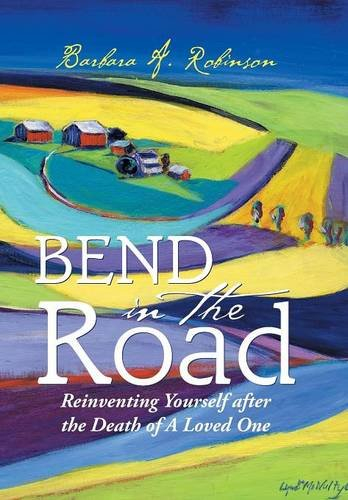 9781504926843: Bend in the Road: Reinventing Yourself after the Death of a Loved One