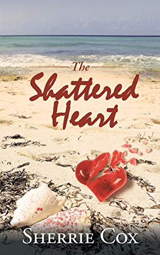 9781504928090: The Shattered Heart