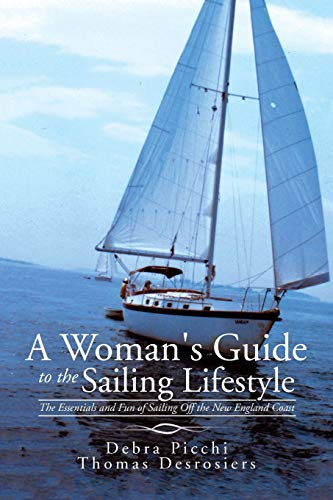 9781504928441: A Woman's Guide to the Sailing Lifestyle: The Essentials and Fun of Sailing Off the New England Coast