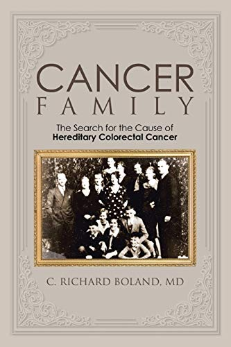 9781504928687: Cancer Family: The Search for the Cause of Hereditary Colorectal Cancer