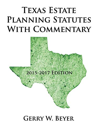 9781504929271: Texas Estate Planning Statutes with Commentary: 2015-2017 Edition