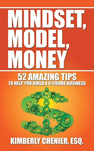 9781504933490: Mindset, Model, Money: 52 Amazing Tips to Help You Build a 6-Figure Business
