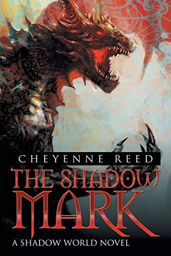 9781504933667: The Shadow Mark: A Shadow World Novel