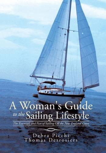 9781504933728: A Woman's Guide to the Sailing Lifestyle: The Essentials and Fun of Sailing Off the New England Coast