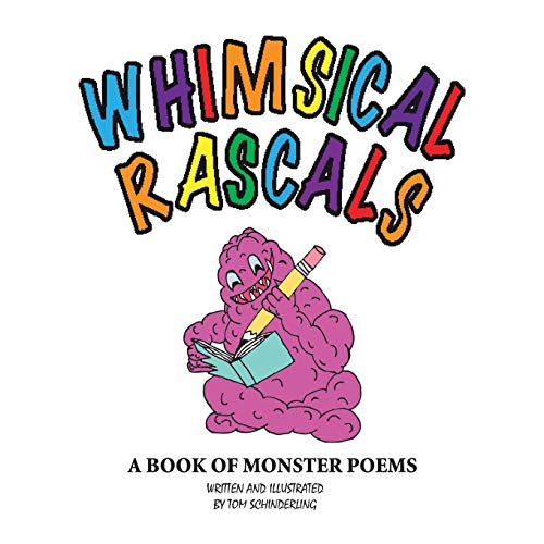 Whimsical Rascals: A Book of Monster Poems: Tom Schinderling