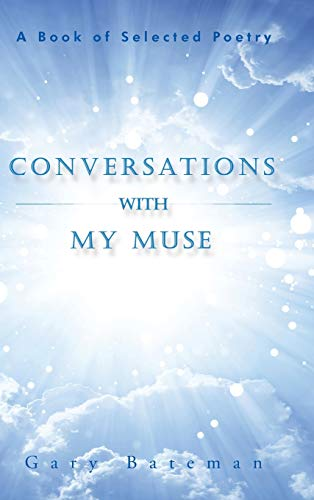 9781504938808: Conversations with My Muse: A Book of Selected Poetry