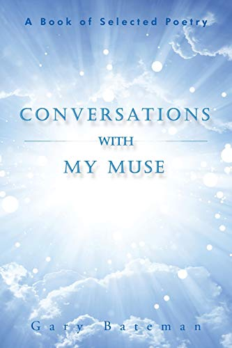 9781504938815: Conversations with My Muse: A Book of Selected Poetry