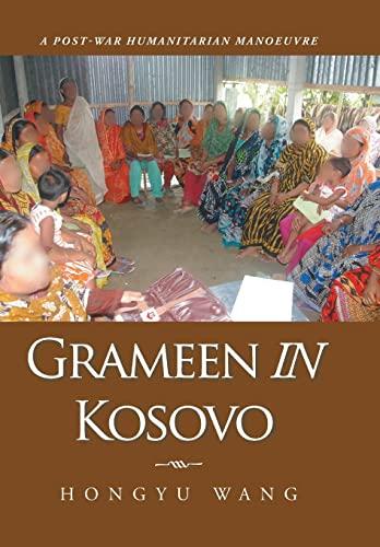 9781504940511: Grameen in Kosovo: A Post-War Humanitarian Manoeuvre