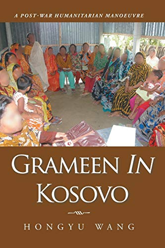 9781504940528: Grameen in Kosovo: A Post-War Humanitarian Manoeuvre