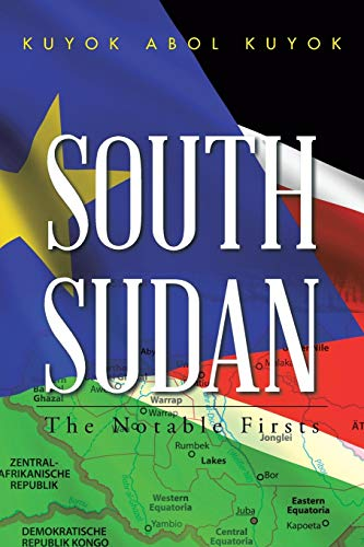 9781504943444: South Sudan: The Notable Firsts