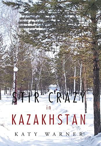 Stir Crazy in Kazakhstan