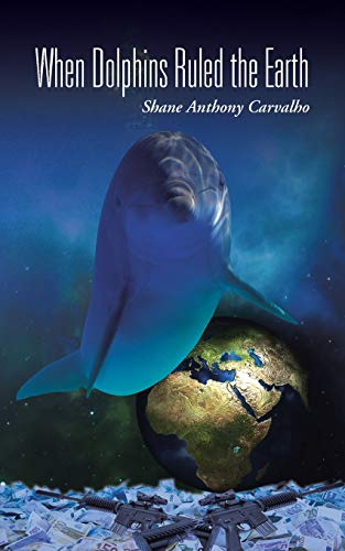 9781504945172: When Dolphins Ruled the Earth