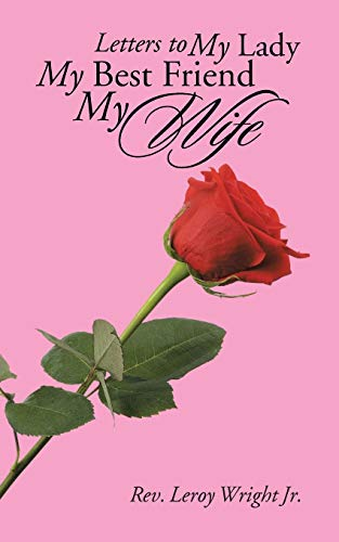 9781504947152: Letters to My Lady My Best Friend My Wife