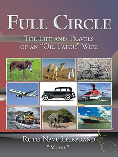"""9781504947886: Full Circle: The Life and Travels of an """"Oil-Patch"""" Wife"""