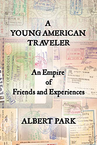 9781504948128: A Young American Traveler: An Empire of Friends and Experiences
